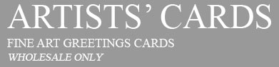 Artists Cards - Fine Art Greetings Cards